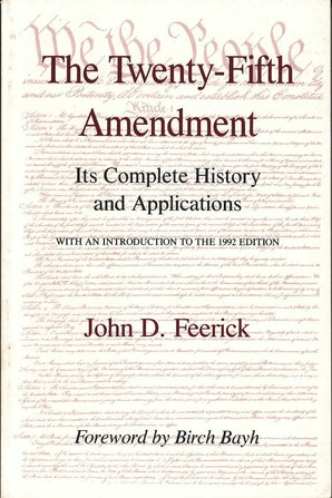 The Twenty-Fifth Amendment Paperback  by John D. Feerick