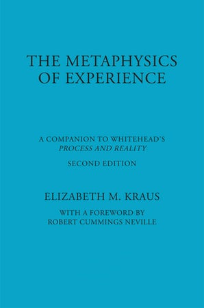 The Metaphysics of Experience Paperback  by Elizabeth Kraus