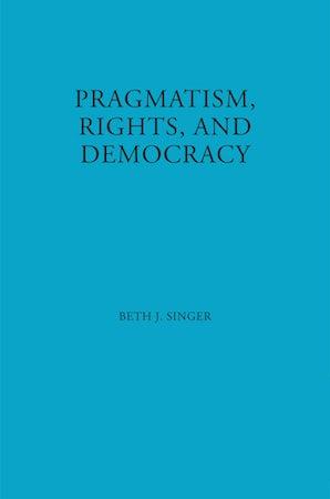 Pragmatism, Rights, and Democracy