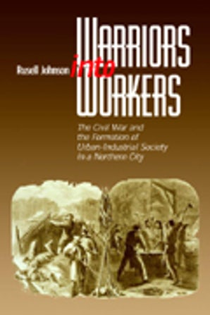 Warriors into Workers Hardcover  by Russell L. Johnson