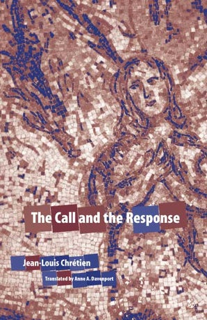 The Call and the Response Paperback  by Jean-Louis Chretien