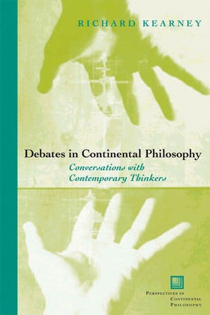 Debates in Continental Philosophy Paperback  by Richard Kearney