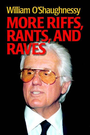More Riffs, Rants, and Raves Hardcover  by William O'Shaughnessy