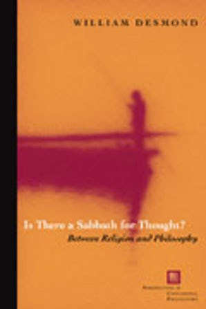 Is There a Sabbath for Thought? Paperback  by William Desmond