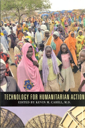Technology For Humanitarian Action Paperback  by Kevin M. Cahill