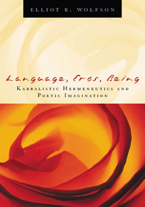 Language, Eros, Being Paperback  by Elliot  R. Wolfson