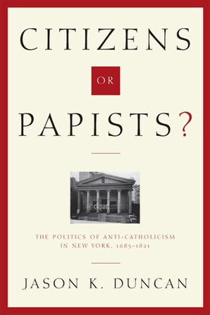 Citizens or Papists? Hardcover  by Jason K. Duncan