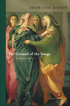 The Ground of the Image Paperback  by Jean-Luc Nancy