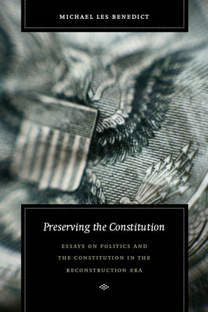 Preserving the Constitution Paperback  by Michael Les Benedict