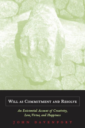 Will as Commitment and Resolve Hardcover  by John J. Davenport