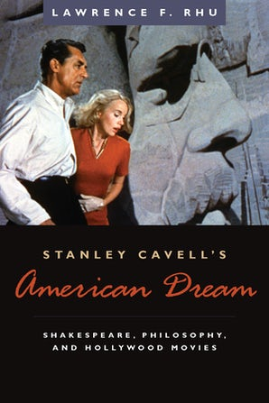 Stanley Cavell's American Dream Hardcover  by Lawrence F. Rhu