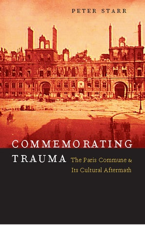 Commemorating Trauma Hardcover  by Peter Starr
