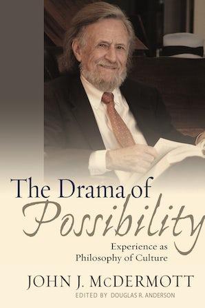 The Drama of Possibility Paperback  by John J. McDermott