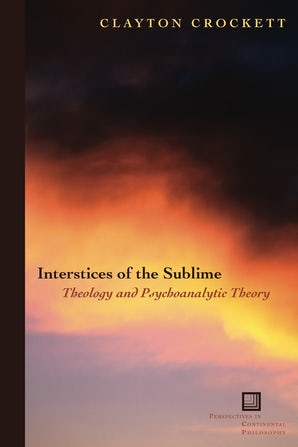 Interstices of the Sublime Paperback  by Clayton Crockett