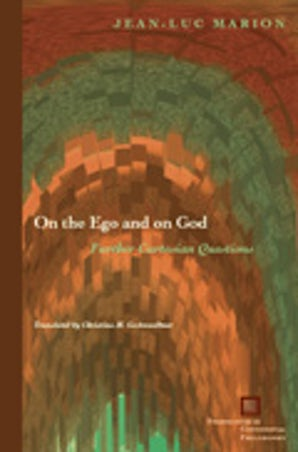 On the Ego and on God Paperback  by Jean-Luc Marion