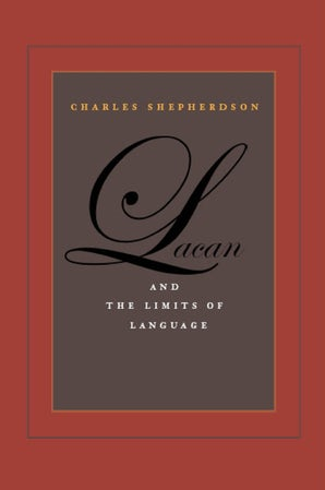 Lacan and the Limits of Language Paperback  by Charles Shepherdson