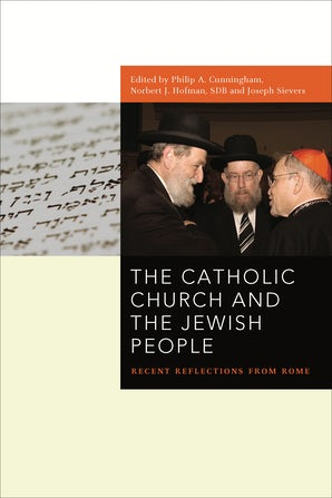 The Catholic Church and the Jewish People Hardcover  by Philip A Cunningham