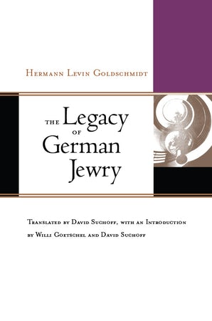 The Legacy of German Jewry Hardcover  by Hermann Levin Goldschmidt