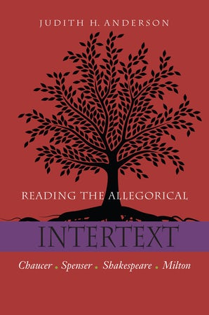 Reading the Allegorical Intertext Paperback  by Judith H. Anderson