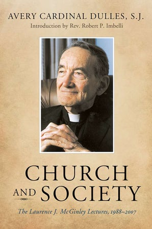 Church and Society Hardcover  by Avery Cardinal Dulles, S.J.