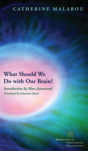 What Should We Do with Our Brain? Paperback  by Catherine Malabou
