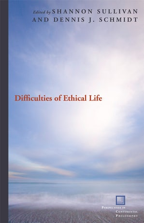 Difficulties of Ethical Life Paperback  by Shannon Sullivan