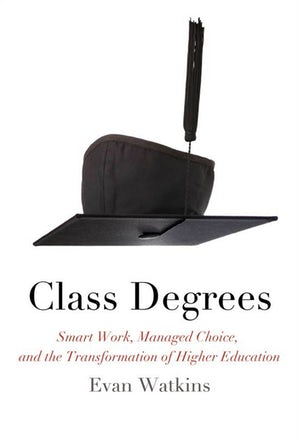 Class Degrees Paperback  by Evan Watkins