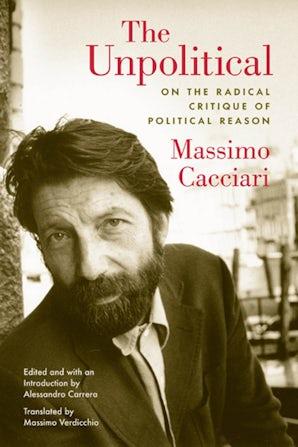 The Unpolitical Paperback  by Massimo Cacciari