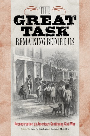 The Great Task Remaining Before Us Paperback  by Paul A. Cimbala