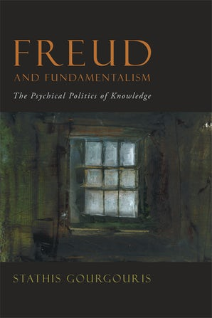 Freud and Fundamentalism Paperback  by Stathis Gourgouris