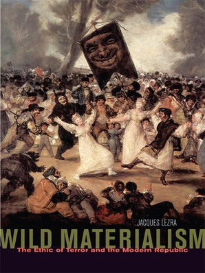 Wild Materialism Paperback  by Jacques Lezra