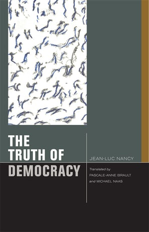 The Truth of Democracy Paperback  by Jean-Luc Nancy
