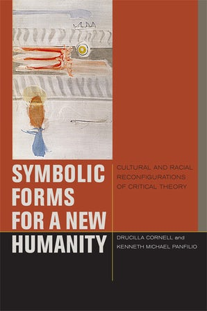 Symbolic Forms for a New Humanity Paperback  by Drucilla Cornell