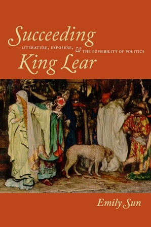 Succeeding King Lear Paperback  by Emily Sun