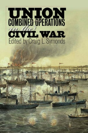 Union Combined Operations in the Civil War Paperback  by Craig L. Symonds