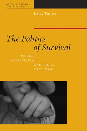 The Politics of Survival Paperback  by Lara Trout