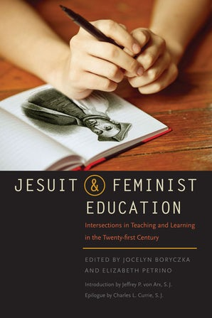 Jesuit and Feminist Education Paperback  by Jocelyn M. Boryczka