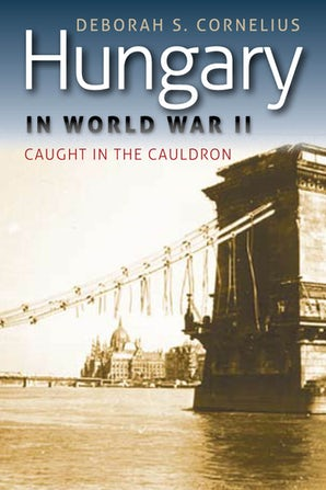 Hungary in World War II Paperback  by Deborah S. Cornelius