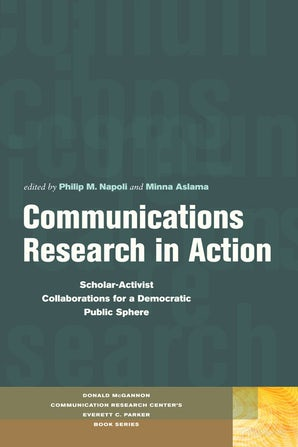 Communications Research in Action Paperback  by Philip  M. Napoli