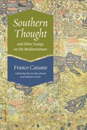 Southern Thought and Other Essays on the Mediterranean Paperback  by Franco Cassano
