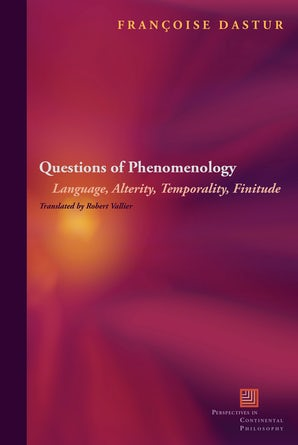 Questions of Phenomenology Paperback  by Françoise Dastur