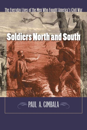 Soldiers North And South Paperback  by Paul A. Cimbala