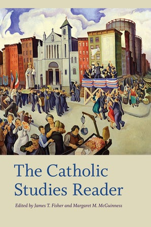The Catholic Studies Reader Paperback  by James T. Fisher