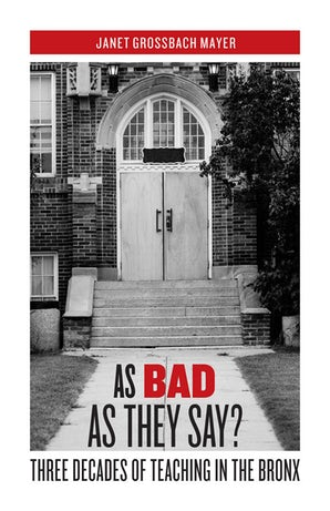 As Bad as They Say? Paperback  by Janet Grossbach Mayer