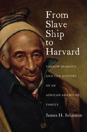 From Slave Ship to Harvard Paperback  by James H. Johnston