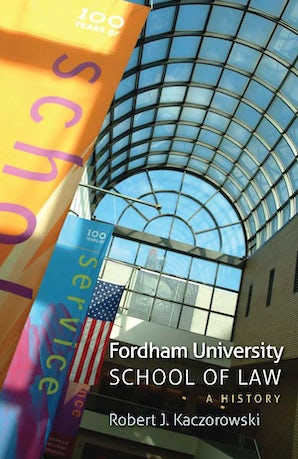 Fordham University School of Law Hardcover  by Robert J. Kaczorowski