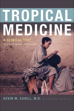 Tropical Medicine Hardcover  by Kevin M. Cahill, M.D.