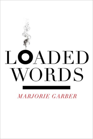 Loaded Words Paperback  by Marjorie Garber
