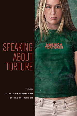 Speaking about Torture Paperback  by Julie A. Carlson
