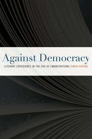 Against Democracy Paperback  by Simon During